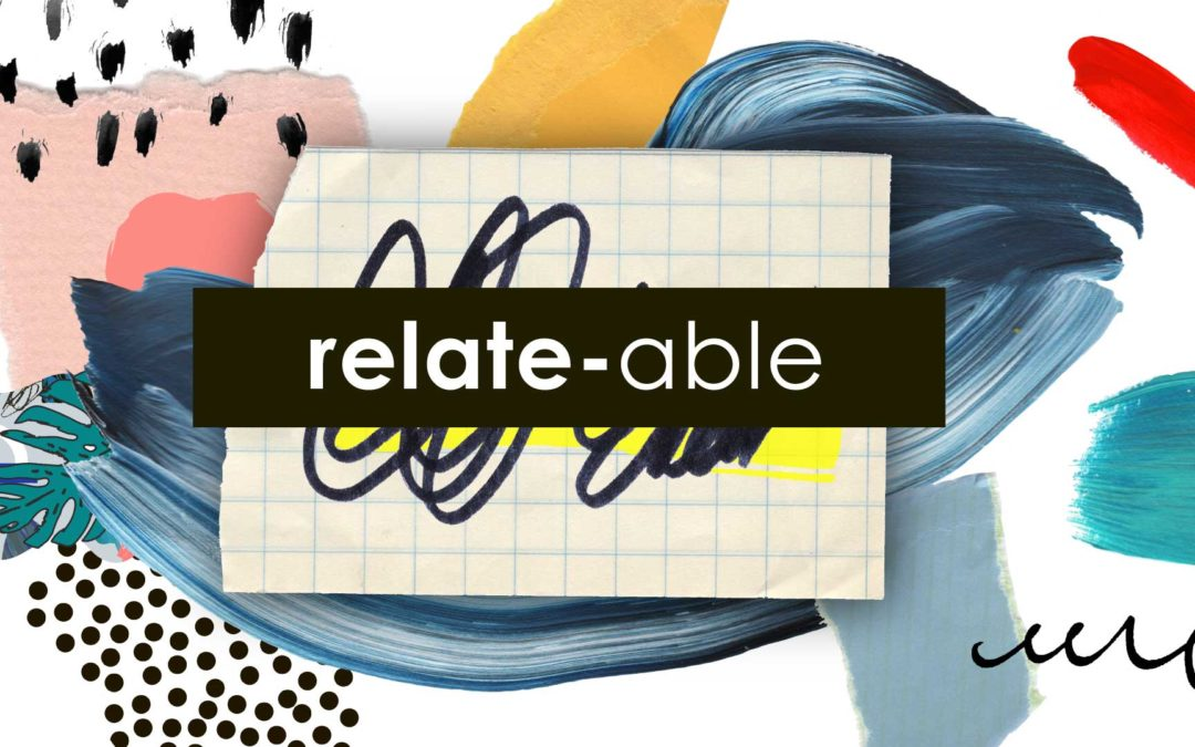 Relate-Able Sermon Series