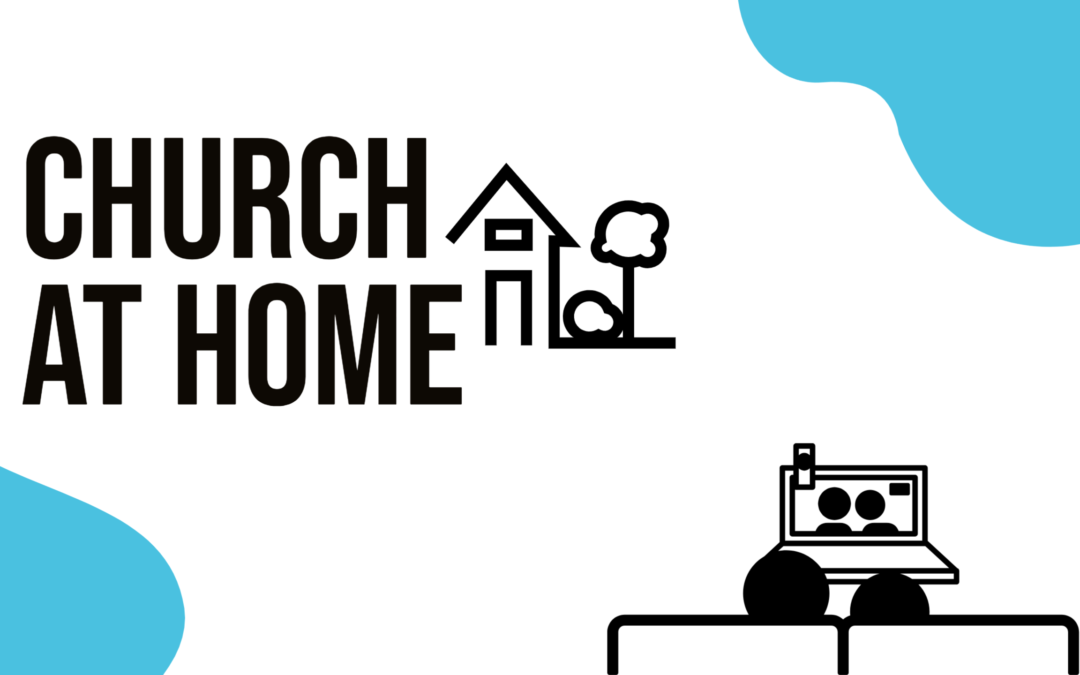 Worship from Home (NO In-person Services)