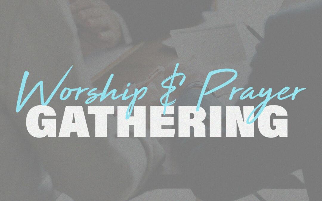 Family Worship & Prayer Gathering