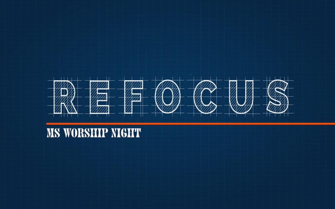 REFOCUS: Middle School Worship Night
